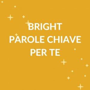 grafica con scritta in evidenza 'bright: parole chiave per te'
