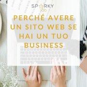 immagine con testo in evidenza davanti a un computer sul perché avere un sito web se possiedi un tuo business