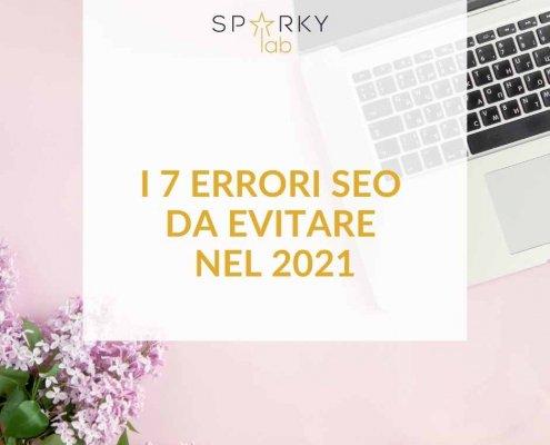 grafica con scritta in evidenza 'i 7 errori seo da evitare nel 2021'